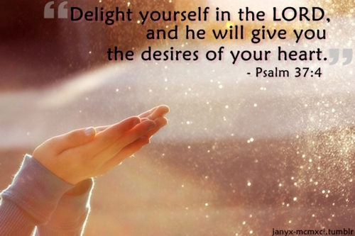 Image result for god will give you the desires of your heart